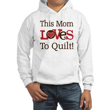 Mom Loves To Quilt Hooded Sweatshirt