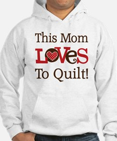 Mom Loves To Quilt Hoodie