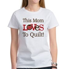 Mom Loves To Quilt Tee