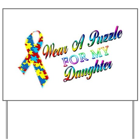 I Wear A Puzzle for my Daught Yard Sign