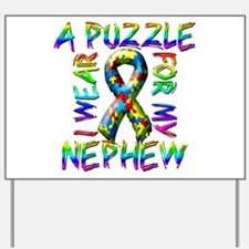I Wear A Puzzle for my Nephew Yard Sign