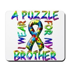 I Wear A Puzzle for my Brothe Mousepad