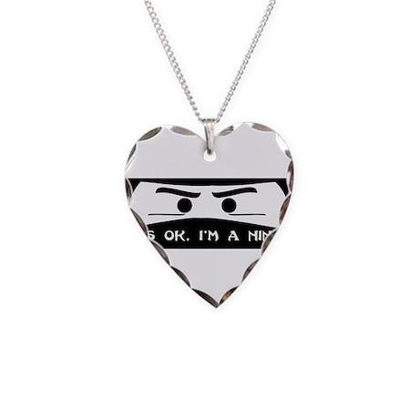 NINJA SHIRT IT'S OK I'M A NIN Necklace Heart Charm