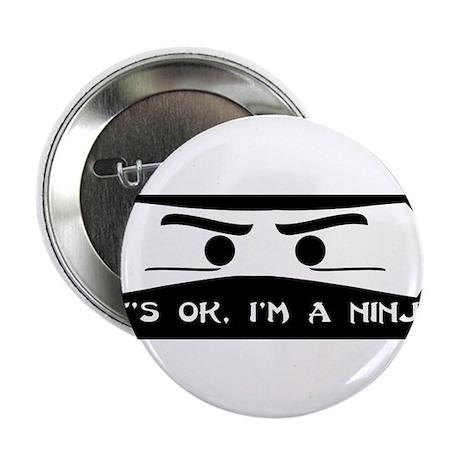 "NINJA SHIRT IT'S OK I'M A NIN 2.25"" Button (100 pa"