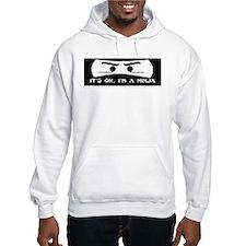 NINJA SHIRT IT'S OK I'M A NIN Hoodie Sweatshirt