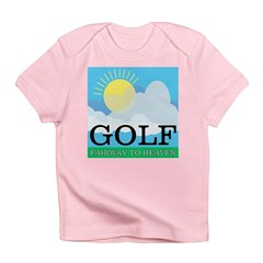 Golf Fairway to Heaven Infant T-Shirt