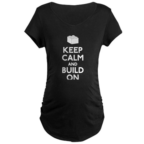 Keep Calm and Build On Maternity Dark T-Shirt