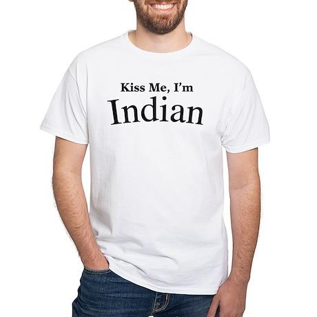 Kiss Me, I'm Indian White T-Shirt