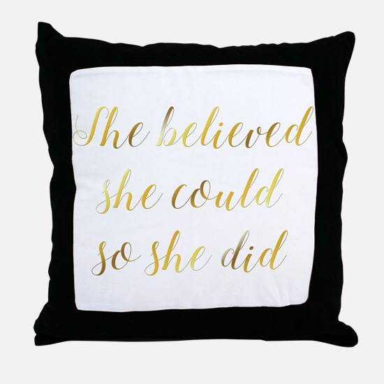 She Believed She Could So She Did Gra Throw Pillow