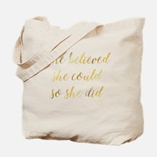 She Believed She Could So She Did Graduat Tote Bag