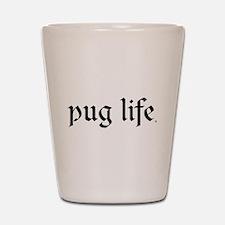 Pug Life Basic Shot Glass