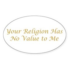 Your Religion No Value Decal