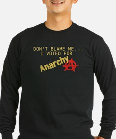 Funny I voted for anarchy T