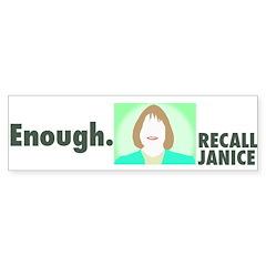 Bumper Sticker: Recall Janice - Enough