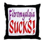 Fibromyalgia Sucks! Throw Pillow