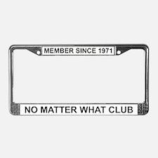 Member Since 1971- License Plate Frame