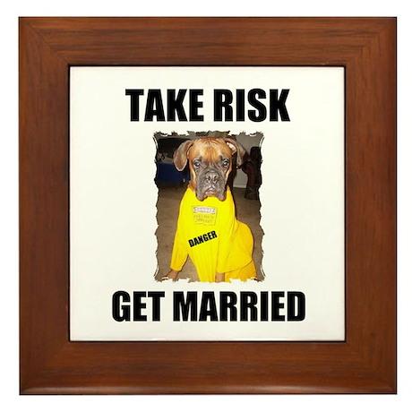 """TAKE RISK """"GET MARRIED"""" Framed Tile"""