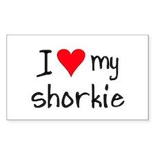 I LOVE MY Shorkie Decal