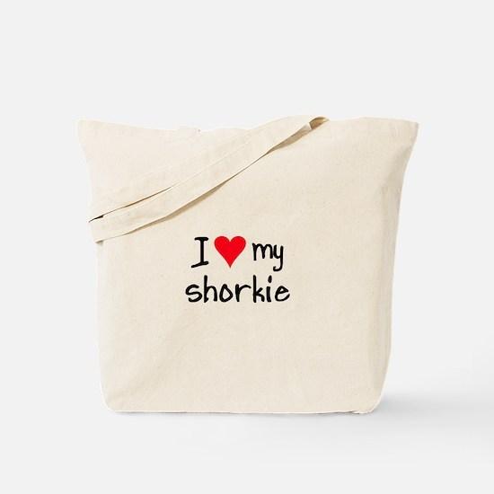 I LOVE MY Shorkie Tote Bag