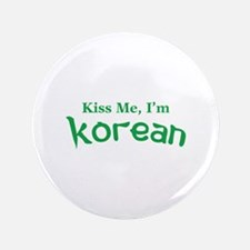 "Kiss Me, I'm Korean 3.5"" Button"