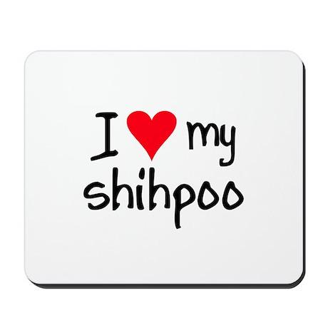 I LOVE MY Shihpoo Mousepad