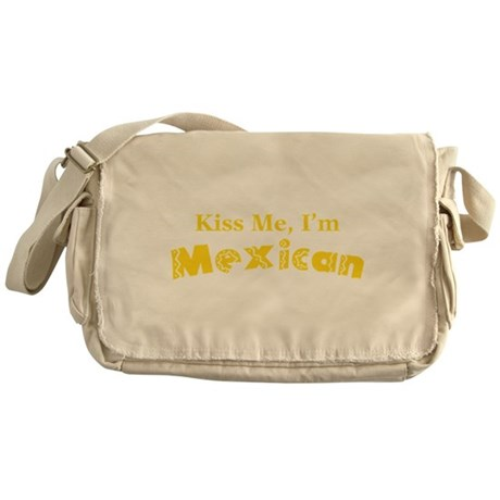 Kiss Me, I'm Mexican Messenger Bag