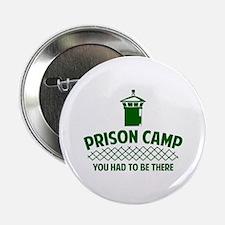"""Prison Camp 2.25"""" Button"""