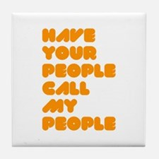 Call My People Tile Coaster