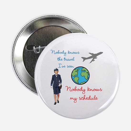 """Nobody Knows The Travel I've Seen 2.25"""" Button"""