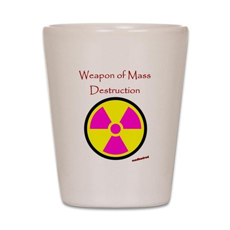 WMD Going Nuclear Shot Glass