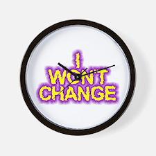 I Won't Change Wall Clock
