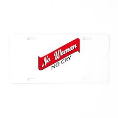 No Woman No Cry Aluminum License Plate