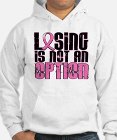 Losing Is Not An Option Breast Cancer Hoodie