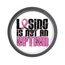Losing Is Not An Option Breast Cancer Wall Clock