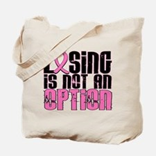 Losing Is Not An Option Breast Cancer Tote Bag