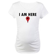 I Am Here Shirt