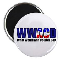 """WWACD? - What would Ann Coulter Do? 2.25"""" Magnet ("""