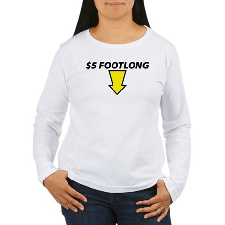 $5 Footlong Women's Long Sleeve T-Shirt