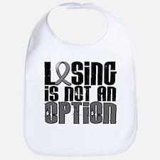 Losing Is Not An Option Brain Cancer Bib