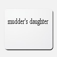 Mudder's daughter Mousepad