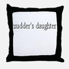 Mudder's daughter Throw Pillow