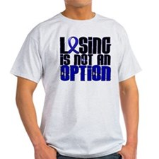 Losing Is Not An Option Anal Cancer T-Shirt