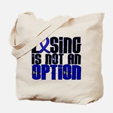 Losing Is Not An Option Anal Cancer Tote Bag