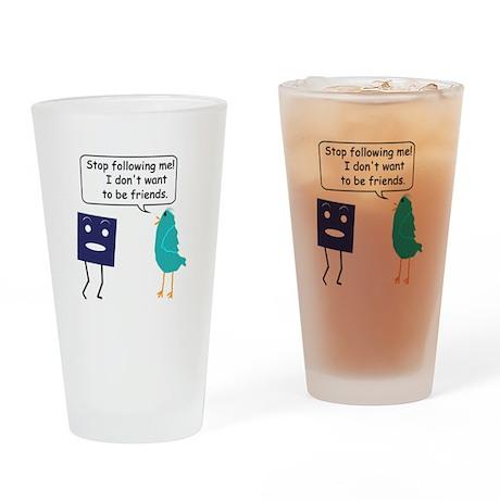Stop Following Me (parody) Drinking Glass