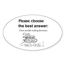 Indecisive - Trouble Making Decisions Decal