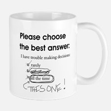 Indecisive - Trouble Making Decisions Mug