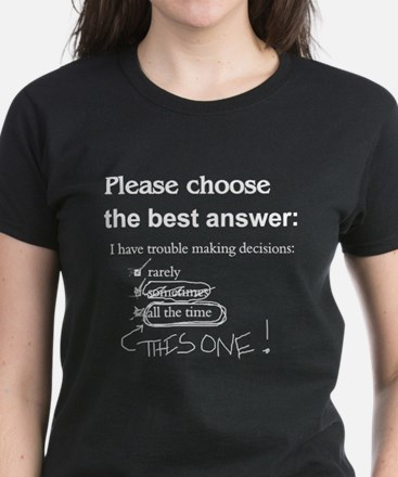 Indecisive - Trouble Making Decisions Tee