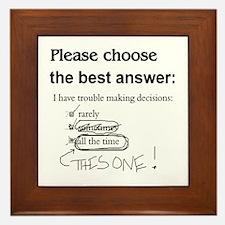 Indecisive - Trouble Making Decisions Framed Tile