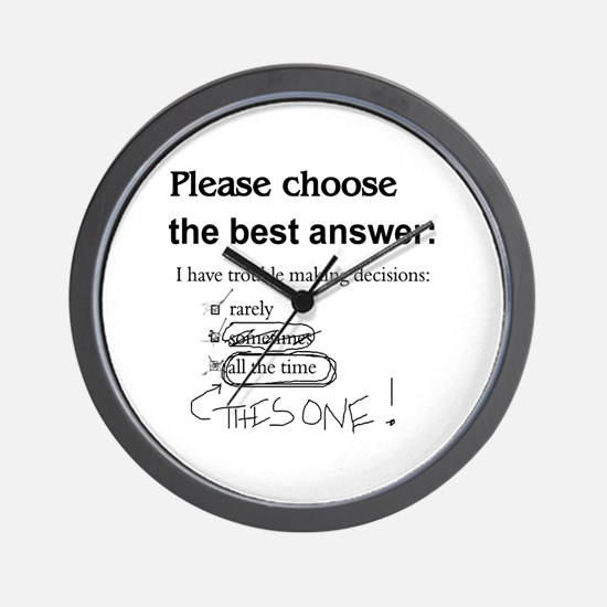 Indecisive - Trouble Making Decisions Wall Clock