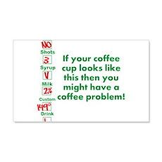 Coffee Problem Funny Coffee S 22x14 Wall Peel
